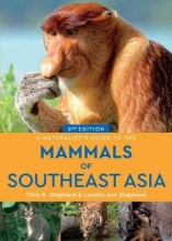 Chris R. Shepherd,   Loretta Ann Shepherd A Naturalist`s Guide to the Mammals of Southeast Asia (2nd edition)
