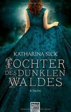 Seck, Katharina Tochter des dunklen Waldes
