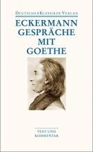 Eckermann, Johann Peter Gespräche mit Goethe