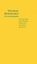 Bernhard, Thomas Die Autobiographie