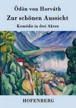 Ödön von Horváth Zur schönen Aussicht