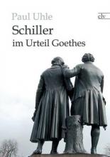 Uhle, Paul Schiller im Urteil Goethes