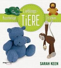 Keen, Sarah Kuschelige Lieblingstiere stricken