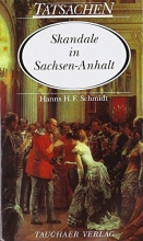 Schmidt, Hanns H. F. Skandale in Sachsen-Anhalt