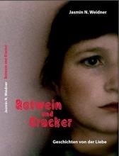 Weidner, Jasmin N. Rotwein und Cracker - Geschichten von der Liebe