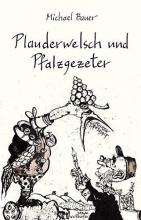 Bauer, Michael Plauderwelsch und Pfalzgezeter
