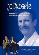 Brösele, Jo Jo Brösele - Indem ich mich unterhalte, unterhalte ich die anderen!