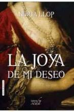 Llop, Nuria La joya de mi deseoThe Jewel of My Desire