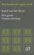 Reve, Karel van het Een grote bruine envelop