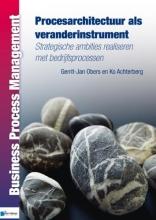 Gerrit-Jan  Obers, Koriander  Achterberg Business Process Management Procesarchitectuur als veranderinstrument
