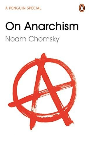 Noam Chomsky,On Anarchism