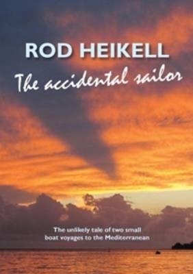 Rod Heikell,The Accidental Sailor