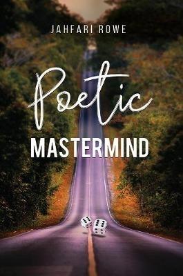 Jahfari Rowe,Poetic Mastermind