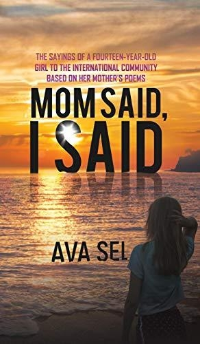 Ava Sel,Mom Said, I Said