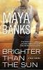 Banks, Maya, Brighter Than the Sun