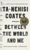 Coates Ta-nehisi, Between the World and Me