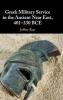 Jeffrey Rop, Greek Military Service in the Ancient Near East, 401-330 BCE