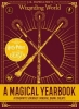 Scholastic, J.K. Rowling`s Wizarding World: A Magical Yearbook