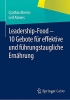 Ahrens, Cynthia, Leadership-Food - 10 Gebote f?r effektive und f?hrungstaugliche Ern?hrung