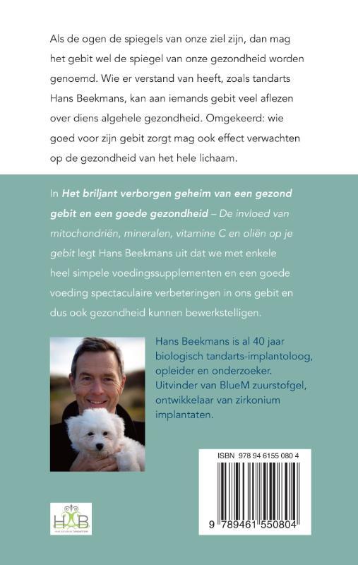 Hans Beekmans,Het briljant verborgen geheim van een gezond gebit en een goede gezondheid
