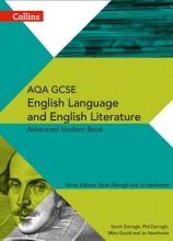 Phil Darragh,   Sarah Darragh,   Mike Gould,   Jo Heathcote AQA GCSE English Language and English Literature Advanced Student Book