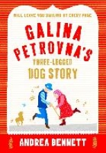 Bennett, Andrea Galina Petrovna`s Three-Legged Dog Story