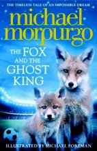 Morpurgo, Michael Fox and the Ghost King