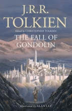 Alan Lee J. R. R. Tolkien  Christopher Tolkien, The Fall of Gondolin