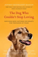 Jeffrey Masson The Dog Who Couldn`t Stop Loving