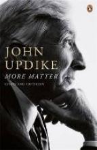 Updike, John More Matter