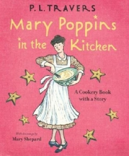 Travers, P. L.,   Shepard, Mary Mary Poppins in the Kitchen