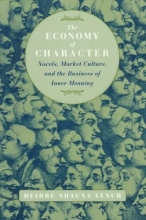 Lynch, Deidre Shauna The Culture of Character - Novels, Market Culture & the Business of Inner Meaning
