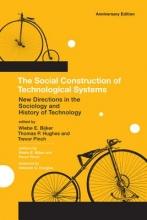 Wiebe E. Bijker,   Thomas P. Hughes,   Trevor Pinch The Social Construction of Technological Systems