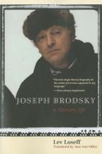 Loseff, Lev Joseph Brodsky - A Literary Life