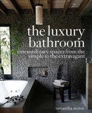 Nestor, Samantha The Luxury Bathroom