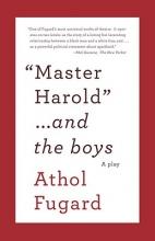 Fugard, Athol Master Harold... and the Boys