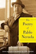 Stavans, Ilan,   Neruda, Pablo The Poetry Of Pablo Neruda