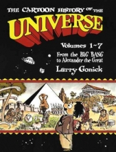 Gonick, Larry The Cartoon History of the Universe