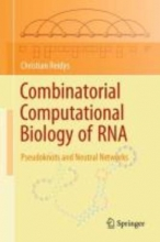 Christian M. (Los Alamos Labs) Reidys Combinatorial Computational Biology of RNA