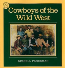 Freedman, Russell Cowboys of the Wild West