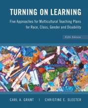 Carl A. Grant,   Christine E. Sleeter Turning on Learning