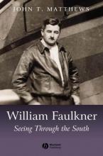 Matthews, John T. William Faulkner