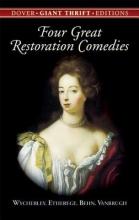 Wycherley, William Four Great Restoration Comedies