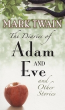 Twain, Mark The Diaries of Adam and Eve and Other Stories