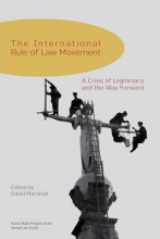 Marshall, David The International Rule of Law Movement - A Crisis of Legitimacy and the Way Forward