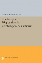 Goodheart, E The Skeptic Disposition In Contemporary Criticism