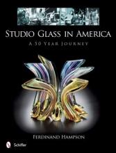 Hampson, Ferdinand Studio Glass in America
