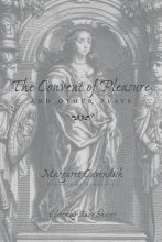 Cavendish, The Convent of Pleasure and Other Plays