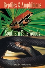 Steven B. Reichling Reptiles and Amphibians of the Southern Pine Woods