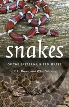 Mike Dorcas,   Whit Gibbons Snakes of the Eastern United States